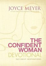 The Confident Woman Devotional : 365 Daily Inspirations - Joyce Meyer
