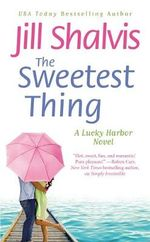 The Sweetest Thing : A Lucky Harbor Novel : Book 2 - Jill Shalvis