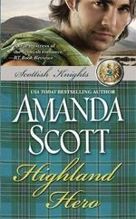 Highland Hero : Scottish Knights - Amanda Scott