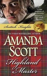 Highland Master : Scottish Knights - Amanda Scott