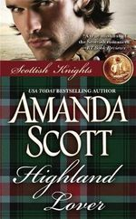 Highland Lover : Scottish Knights - Amanda Scott