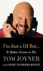 I'm Just a DJ But...It Makes Sense to Me - Tom Joyner