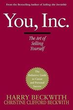 You, Inc : The Art of Selling Yourself - Harry Beckwith
