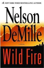 Wild Fire : A Novel - Nelson DeMille