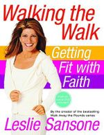 Walking the Walk : Getting Fit with Faith [With DVD] - Leslie Sansone