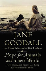 Hope for Animals and Their World : How Endangered Species Are Being Rescued from the Brink - Jane Goodall
