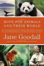 Hope for Animals and Their World : How Endangered Species Are Being Rescued from the Brink - Dr Jane Goodall