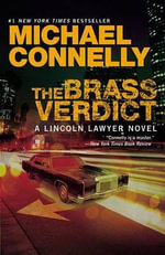 The Brass Verdict : Detective Harry Bosch Series : Book 14/ Mickey Haller Series : Book 2 - Michael Connelly
