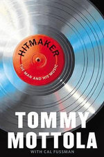Hitmaker : The Man and His Music - Tommy Mottola