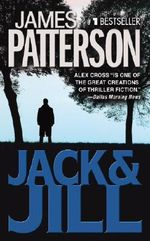 Jack & Jill : Alex Cross Series : Book 3 - James Patterson