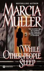 While Other People Sleep - Marcia Muller