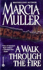 Walk Through the Fire - Marcia Muller