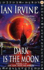 Dark is the Moon :  Human Rites Trilogy Book Three - Ian Irvine