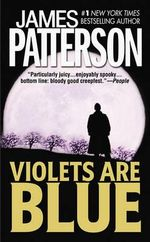 Violets Are Blue : Alex Cross Series : Book 7 - James Patterson