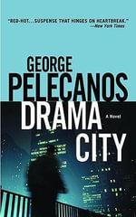 Drama City - George P Pelecanos