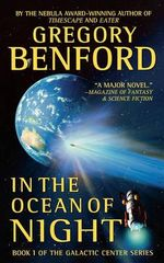 In the Ocean of Night : Galactic Center - Gregory Benford