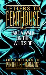 Letters to Penthouse : Take a Walk on the Wild Side XXIX - Editors of Penthouse