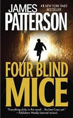 Four Blind Mice : Alex Cross Novels (Paperback) - James Patterson