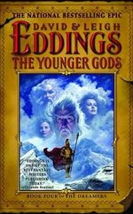 The Younger Gods : Book Four of the Dreamers - Leigh Eddings
