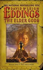 The Elder Gods : Book One of the Dreamers - David Eddings