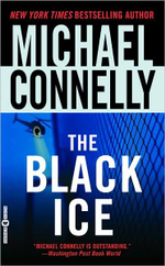 The Black Ice : Detective Harry Bosch Series : Book 2 - Michael Connelly
