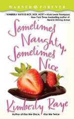 Sometimes Naughty Sometimes Nice - Kimberly Raye