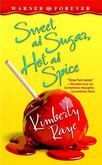 Sweet as Sugar, Hot as Spice : Warner Forever - Kimberly Raye