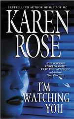I'm Watching You - Karen Rose