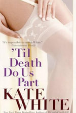 'Til Death Do Us Part : Success Secrets Every Gutsy Girl Should Know - Kate White