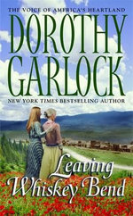 Leaving Whiskey Bend - Dorothy Garlock