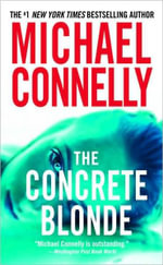The Concrete Blonde : Detective Harry Bosch Series : Book 3 - Michael Connelly