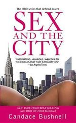 Sex and the City : Everything You Ever Needed to Know About The World... - Candace Bushnell