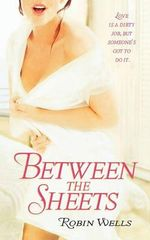 Between the Sheets - Robin Wells