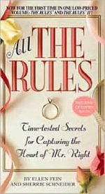 All the Rules : Time-Tested Secrets for Capturing the Heart of Mr. Right - Ellen Fein