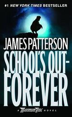 School's Out-Forever : Maximum Ride Series : Book 2 - James Patterson