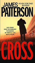 Cross : Alex Cross Series : Book 12 - James Patterson