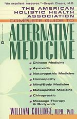 Complete Guide to Alternative Medicine - William Collinge