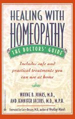Healing with Homeopathy :  The Doctors' Guide - Wayne B. Jonas
