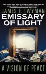 Emissary of Light : A Vision of Peace - Twyman