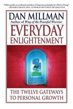 Everyday Enlightenment : The Twelve Gateways to Personal Growth - Dan Millman
