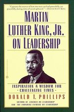 Martin Luther King Jr.on Leadership : Inspiration and Wisdom for Challenging Times - Martin Luther King, Jr.