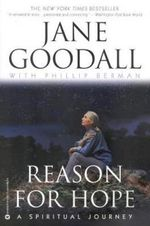 Reason for Hope : A Spiritual Journey - Jane Goodall
