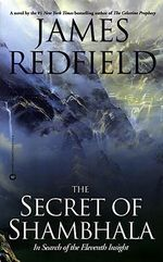Secret of Shambhala : In Search of the Eleventh Insight - James Redfield