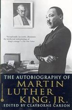 Autobiography of Martin Luther King, Jr - Martin Luther, Jr. King