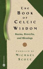 The Book of Celtic Wisdom - Michael Scott