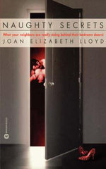 Naughty Secrets : What Your Neighbors Are Really Doing Behind Their Bedroom Doors! - Joan Elizabeth Lloyd