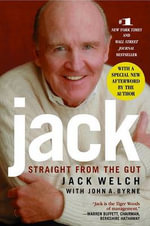 Jack : Straight from the Gut - Jack Welch