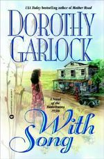 With Song - Dorothy Garlock