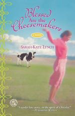 Blessed Are the Cheesemakers - Sarah-Kate Lynch