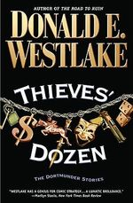Thieves' Dozen : The Dortmunder Stories - Donald E. Westlake